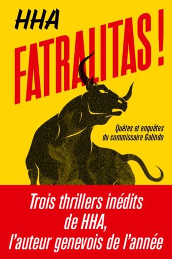 Trilogie des trois premières aventures de Galindo: Fatralitas!,L'intrus du golf, Pierres de thaïs